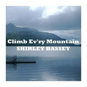 Climb Ev'ry Mountain Songs
