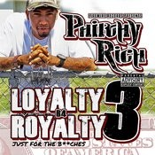 Loyalty B4 Royalty 3 - Just For The B**ches Songs