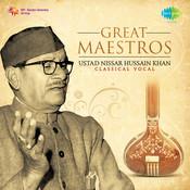 Great Maestros - Ustad Nissar Hussain Khan Songs