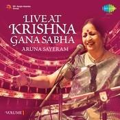 Live Atsri Krishna Gana Sabha Aruna Sayeram Vol 1 Songs