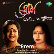Prem - Susmita Goswami And Bratati Bandopadhyay Songs