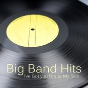 Big Band Hits: I've Got You Under My Skin Songs