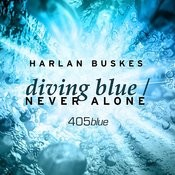 Diving Blue & Never Alone Songs