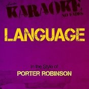 Language (In The Style Of Porter Robinson) [Karaoke Version] Songs