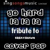 Go Hard (La La La) [Tribute To Kreayshawn] [(Karaoke Audio Version] Songs