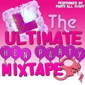 The Ultimate Hen Party Mixtape Songs