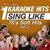 Drew's Famous #1 Karaoke Hits: Sing Like 70's Soft Hits, Vol. 2 Songs