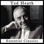 Ted Heath: Essential Classics Songs