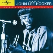 Classic John Lee Hooker - The Universal Masters Collection Songs