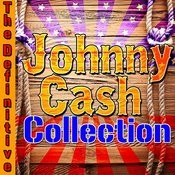 The Definitive Johnny Cash Collection Songs