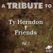 A Tribute To Ty Herndon And Friends, Vol. 1 Songs