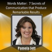Words Matter: What To Say: 7 Secrets Of Remarkable Communication Techniques That Produce Remarkable Results Song