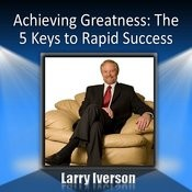 Achieving Greatness: The 5 Keys To Rapid Success Songs