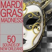 Mardi Gras Madness: 50 Sounds Of New Orleans Songs