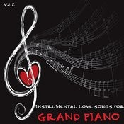 Instrumental Love Songs For Grand Piano, Vol. 2 Songs