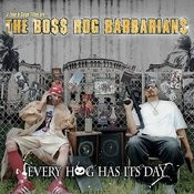 J-Zone & Celph Titled Are... The Boss Hog Barbarians: Every Hog Has Its Day Songs