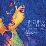 Better Than Anything: The Quintessential Nnenna Freelon Songs