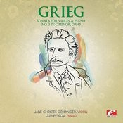 Grieg: Sonata For Violin And Piano No. 3 In C Minor, Op. 45 (Digitally Remastered) Songs