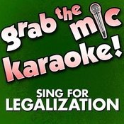 Grab The Mic Karaoke! Sing For Legalization Songs