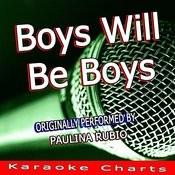 Boys Will Be Boys (Originally Performed By Paulina Rubio) [Karaoke Version] Song