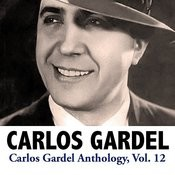 Carlos Gardel Anthology, Vol. 12 Songs