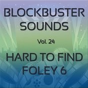 Blockbuster Sound Effects Vol. 24: Hard To Find Foley 6 Songs