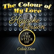 The Colour Of My Love (In The Style Of Celine Dion) [Karaoke Version] - Single Songs