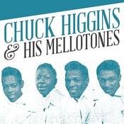 Chuck Higgins & His Mellotones Songs