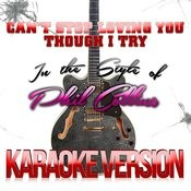 Can't Stop Loving You Though I Try (In The Style Of Phil Collins) [Karaoke Version] - Single Songs