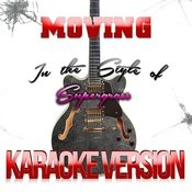 Moving (In The Style Of Supergrass) [Karaoke Version] Song