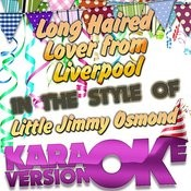 Long Haired Lover From Liverpool (In The Style Of Little Jimmy Osmond) [Karaoke Version] Song