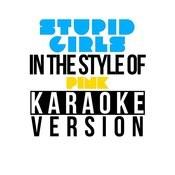 Stupid Girls (In The Style Of Pink) [Karaoke Version] - Single Songs