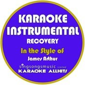Recovery (In The Style Of James Arthur) [Karaoke Instrumental Version] - Single Songs