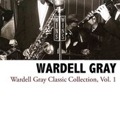 Wardell Gray Classic Collection, Vol. 1 Songs