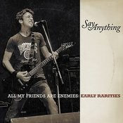 All My Friends Are Enemies: Early Rarities Songs