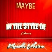 Maybe (In The Style Of Annie) [Karaoke Version] Song