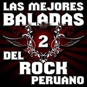 Las Mejores Baladas Del Rock Peruano, Vol. 2 Songs