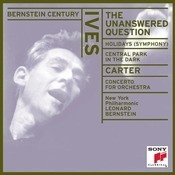 Ives: The Unanswered Question, New England Holidays, Central Park in the Dark - Carter: Concerto for Orchestra Songs