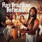 Pure Brazilian Batucada (Percussion Madness From Brazil) Songs
