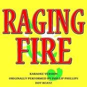 Raging Fire (Originally Performed By Phillip Phillips) [Karaoke Version] Songs