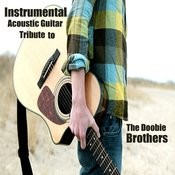 Instrumental Acoustic Guitar Tribute To The Doobie Brothers Songs