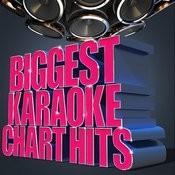 Biggest Karaoke Chart Hits Songs