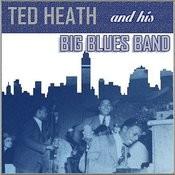 Ted Heath's Big Blues Band Songs