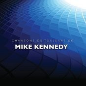 Chansons De Toujours De Mike Kennedy Songs