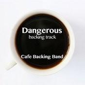 Dangerous (Backing Track Instrumental Version) - Single Songs