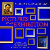 Modest Mussorgsky: Pictures At An Exhibition - Complete Orchestral & Piano Versions Songs