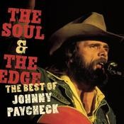 The Soul & The Edge:  The Best Of Johnny Paycheck Songs