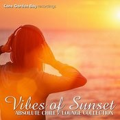 Vibes Of Sunset - Absolute Chill Lounge Collection Songs