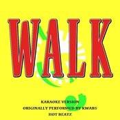 Walk (Originally Performed By Kwabs)[Karaoke Version] Song