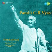 Pandit C R Vyas (hindusthani Classical Vocal) Songs